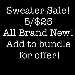 TODAY ONLY 5/$25!!! Sweaters